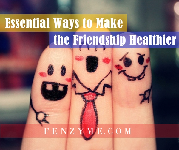 Essential Ways to Make the Friendship Healthier (1)