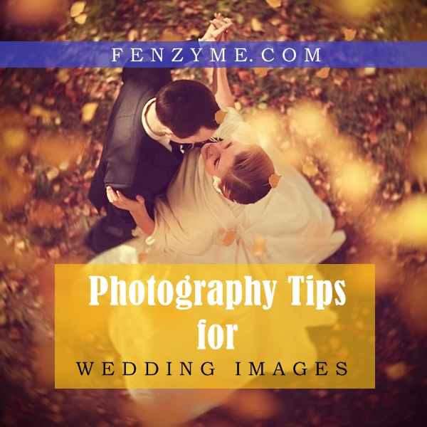 Photography Tips for Wedding Images1.1