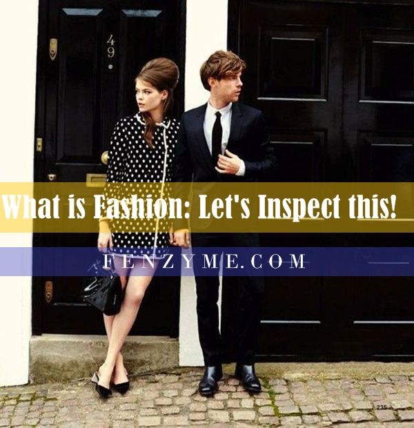 What is Fashion (2)