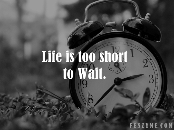 Life is too Short Quotes11