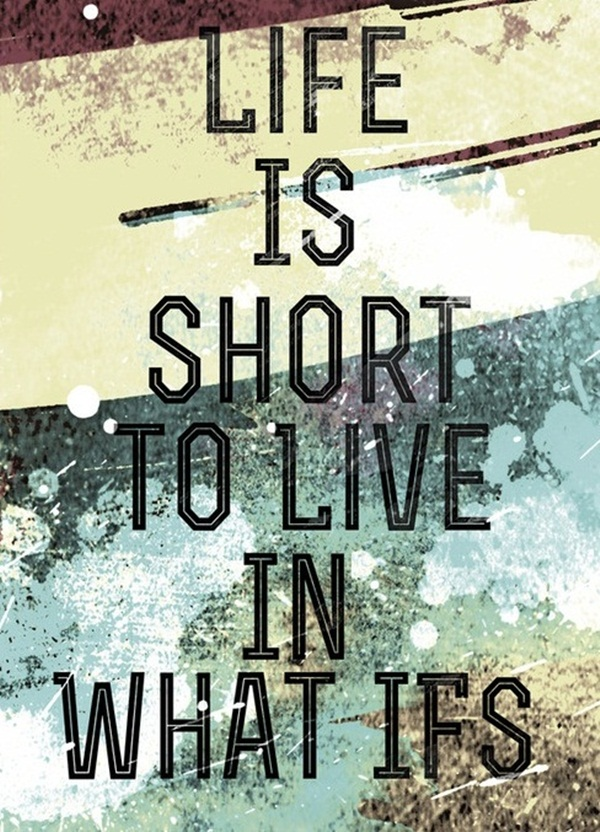 Life is too Short Quotes5