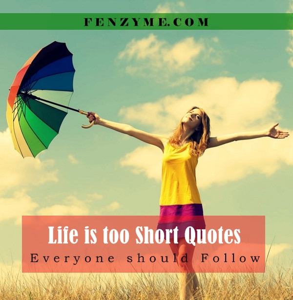 Life is too short quotes (2)