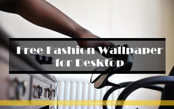 Free Fashion Wallpaper for Desktop (1)