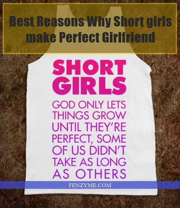 Why Short girls make Perfect Girlfriend1.1