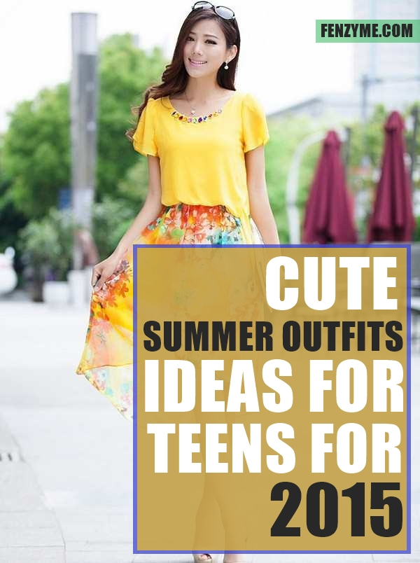 Cute Summer Outfits ideas for teens for 2015 (1.1)