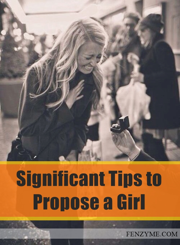 Significant Tips to Propose a Girl1.1