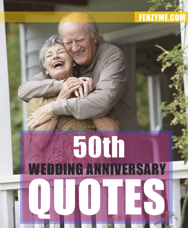 Nice Quotes For Wedding Anniversary: 50th Anniversary Quotes. QuotesGram