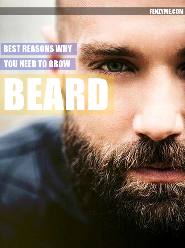 Best Reasons why you need to grow Beard1.1