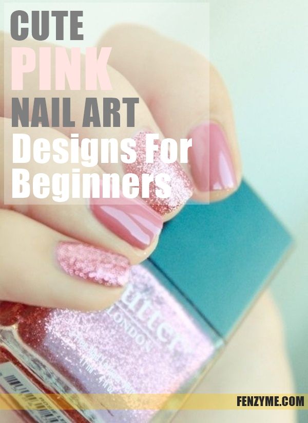Pink Nail Art Designs for Beginners1.1