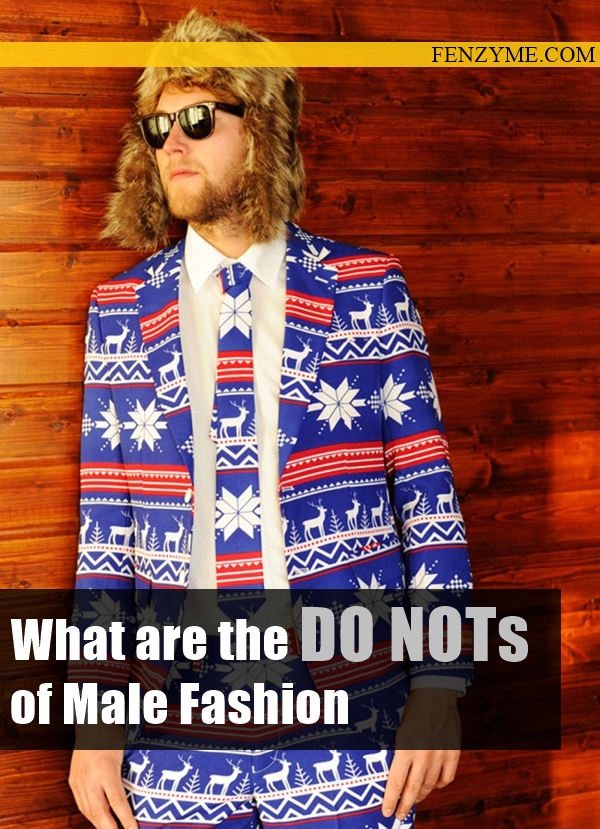 DO NOTs of Male Fashion1.1