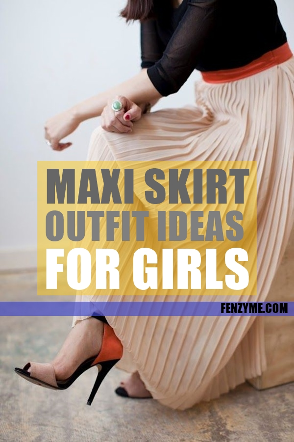 Maxi Skirt Outfits Ideas for Girls1.1