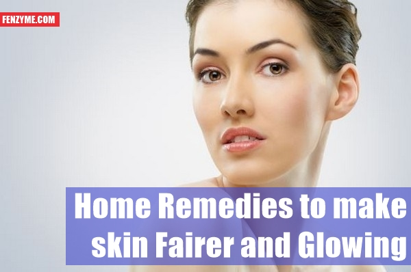 Home Remedies to make skin Fairer and Glowing1.1