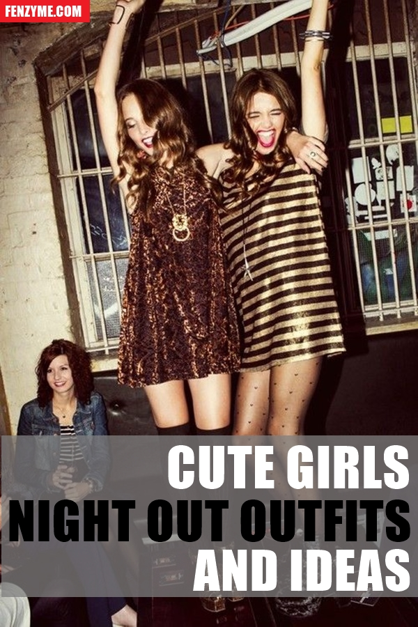 Cute Girls Night out Outfits and Ideas1.1