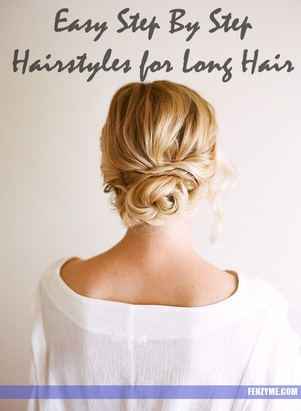 Easy Step By Step Hairstyles for Long Hair1.1