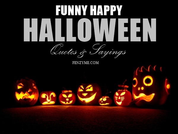 Funny Happy Halloween Quotes and Sayings1.1