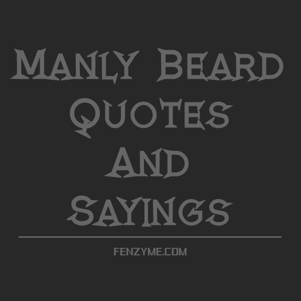 Manly Beard Quotes And Sayings (1)