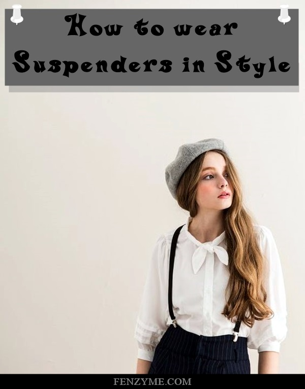 how-to-wear-suspenders-in-style-1