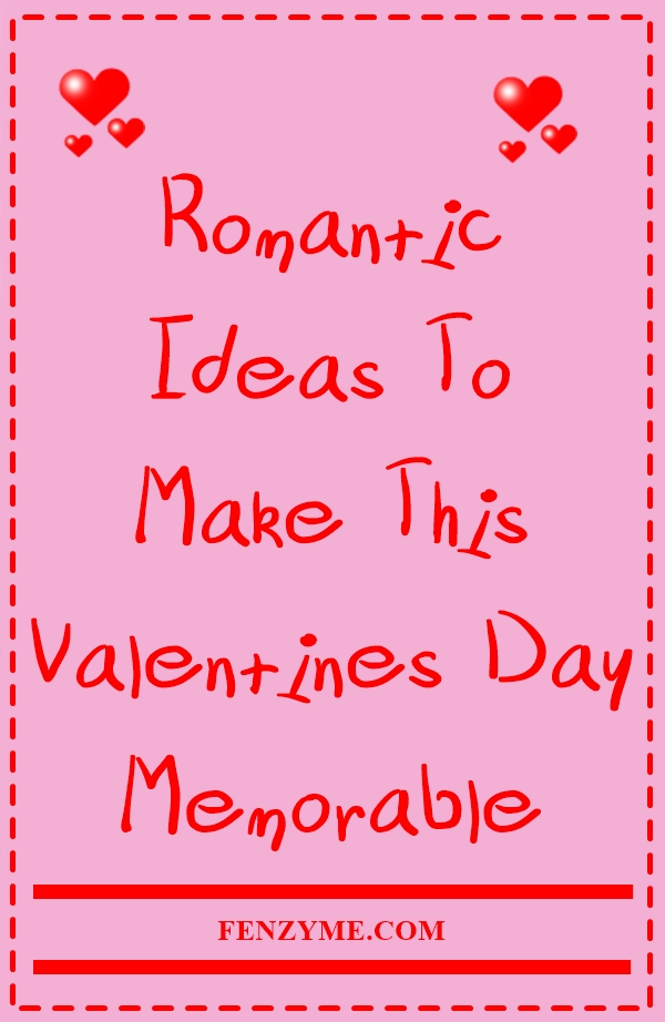 romantic-ideas-to-make-this-valentines-day-memorable-2