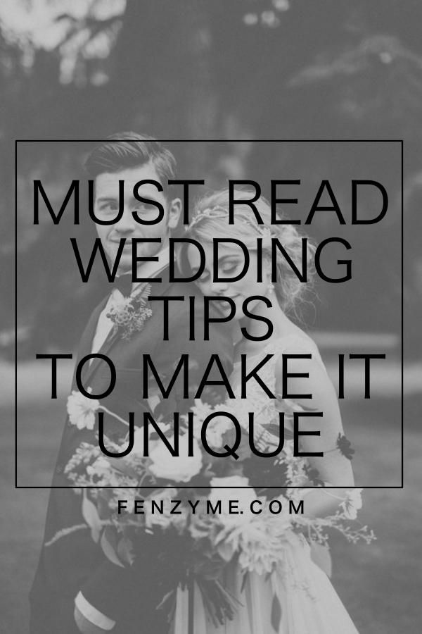 Must-Read-Wedding-Tips-to-make-it-Unique