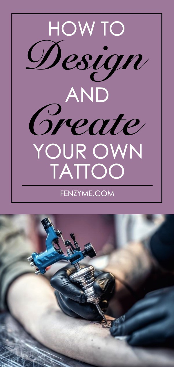 How To Design And Create Your Own Tattoo