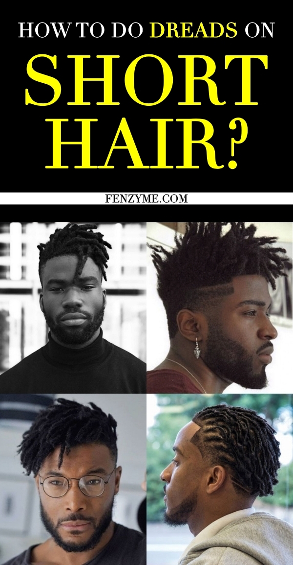 How To Do Dreads On Short Hair Fashion Enzyme